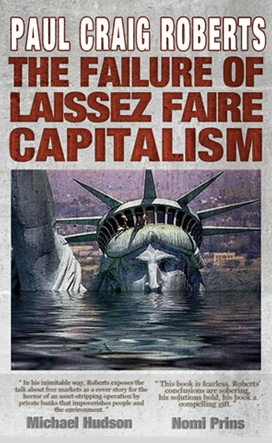 Failure of Laissez Faire Capitalism by Paul Craig Roberts