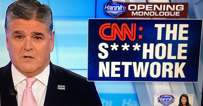 Sean Hannity calls CNN the Shithole Network