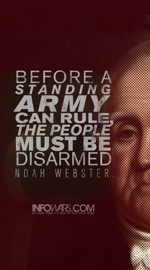 before a standing army can rule, the people must be disarmed