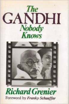 The Gandhi Nobody Knows by Richard Grenier