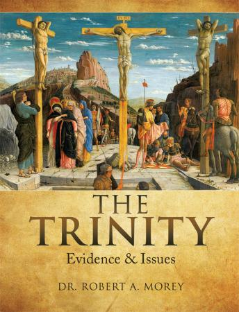 The Trinity by Dr. Robert A. Morey