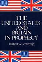 The United States and Britain in Prophecy by Herbert Armstrong