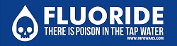 Fluoride in the drinking water is poison