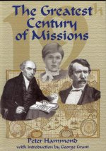 The Greatest Century of Missions by Dr. Peter Hammond